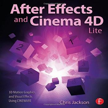 After Effects and Cinema 4D Lite: 3D Motion Graphics and
