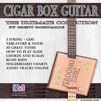 Cigar Box Guitar - The Ultimate Collection: How to Play