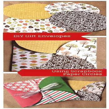 Paper Gift Envelope Made with Scrapbook Paper Circles -  Need an envelope for a gift card or small