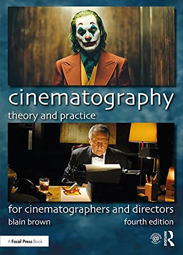 Cinematography Theory and Practice For Cinematographers