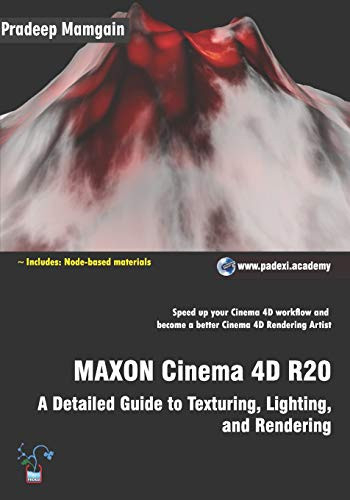 MAXON Cinema 4D R20 A Detailed Guide to Texturing,